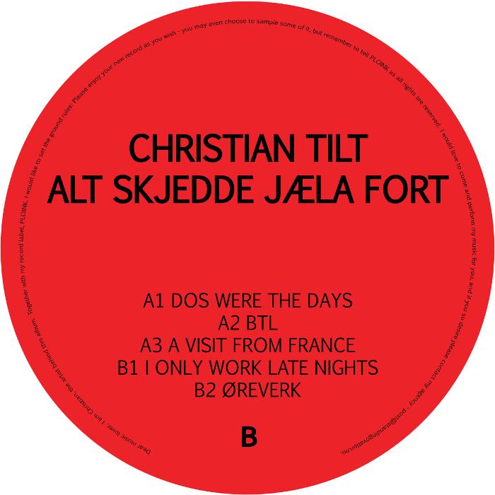 PL013NK<br />CHRISTIAN TILT<br />ALT SKJEDDE JÆLA FORT (LP)<br />Release date: 5SEP16